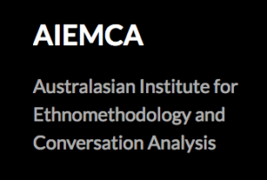 AIEMCA Australasian Institute for Ethnomethodology and Conversation Analysis